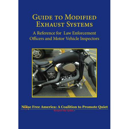 Guide to Modified Exhaust Systems : A Reference for Law Enforcement Officers and Motor Vehicle