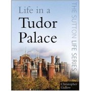Life in a Tudor Palace - eBook