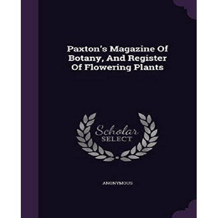 Paxtons Magazine Of Botany  And Register Of Flowering Plants