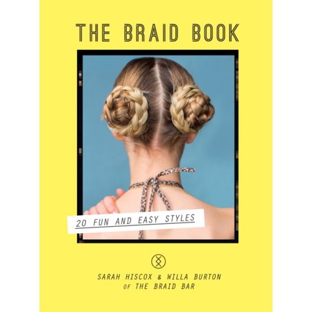 The Braid Book: 20 Fun and Easy Styles (Hardcover) (Braid Book)