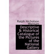 Descriptive & Historical Catalogue of the Pictures of the National Gallery