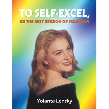 To Self-Excel , Be the Best Version of Yourself! -