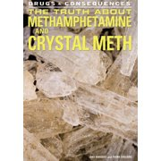 The Truth About Methamphetamine and Crystal Meth - eBook