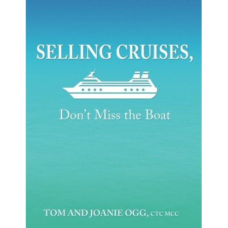 Selling Cruises  Dont Miss The Boat