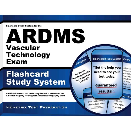 Flashcard Study System for the Ardms Vascular Technology Exam: Ardms Test Practice Questions & Review for the American Registry for Diagnostic Medical Sonography Exam