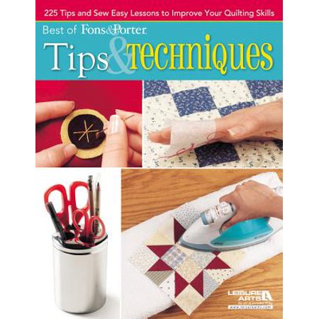 Best of Fons & Porter: Tips & Techniques : 225 Tips and Sew Easy Lessons to Improve Your Quilting (Best Sew In Weave Techniques)