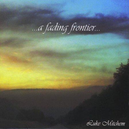 Luke Mitchem   Fading Frontier  Cd
