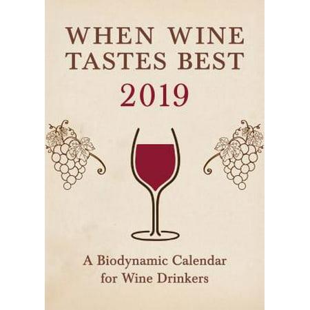 When Wine Tastes Best: A Biodynamic Calendar for Wine Drinkers :