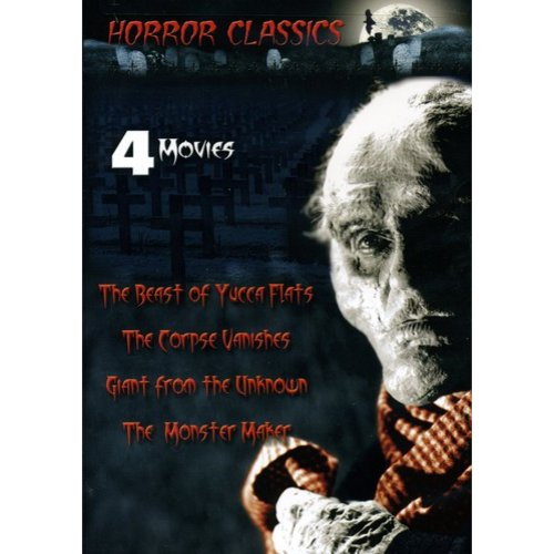 Horror Classics: The Beast Of Yucca Flats / The Corpse Vanishes / Giant From The Unknown / The Monster Maker