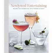 Newlywed Entertaining : Recipes for Celebrating with Friends and Family