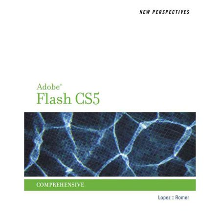 New Perspectives On Adobe Flash Professional Cs5 Comprehensive By Luis A Lopez