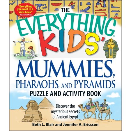 The Everything Kids' Mummies, Pharaohs, and Pyramids Puzzle and Activity Book : Discover the mysterious secrets of Ancient Egypt - Pharaoh For Kids