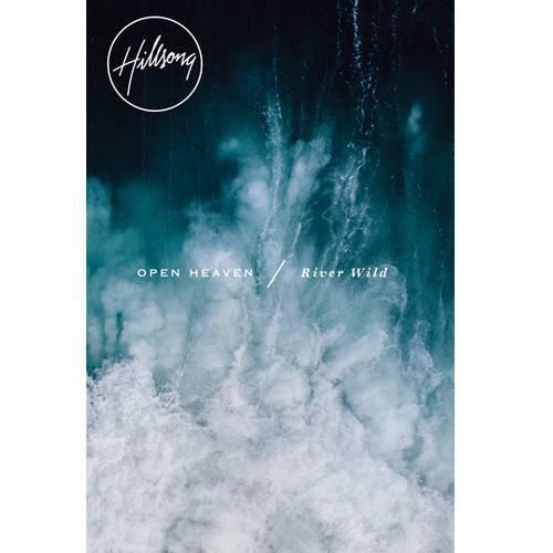 Hillsong: Open Heaven / River Wild