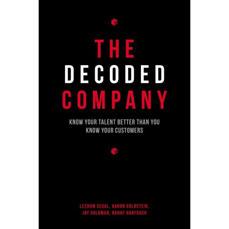 The Decoded Company  Know Your Talent Better Than You Know Your Customers