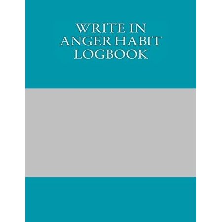 Write In Anger Habit Logbook  Blank Books You Can Write In