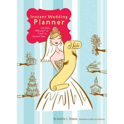 "Instant Wedding Planner: Get from ""Will You?"" to ""I Do!"" in Record Time"