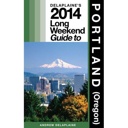 Delaplaine's 2014 Long Weekend Guide to Portland (Oregon) - eBook (Halloween Festivals Portland Oregon)
