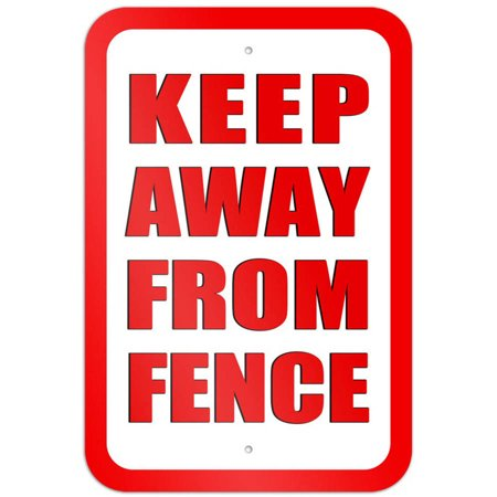 Keep Away from Fence Sign