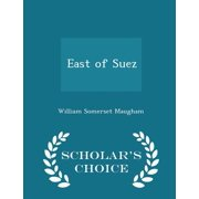 East of Suez - Scholar's Choice Edition