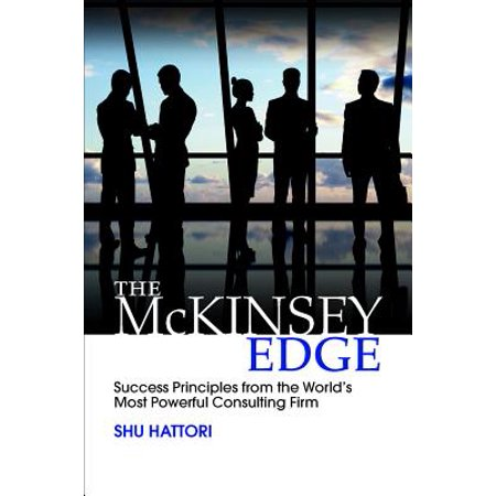 The McKinsey Edge: Success Principles from the World's Most Powerful Consulting (Best Sustainability Consulting Firms)
