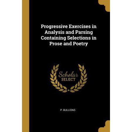 Progressive Exercises in Analysis and Parsing Containing Selections in Prose and Poetry Paperback