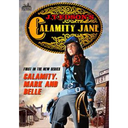 Calamity Jane 1: Calamity, Mark and Belle - eBook