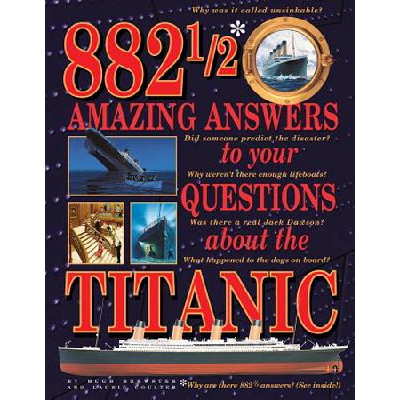 882-1/2 Amazing Answers to Your Questions about the Titanic (Question About Balance)