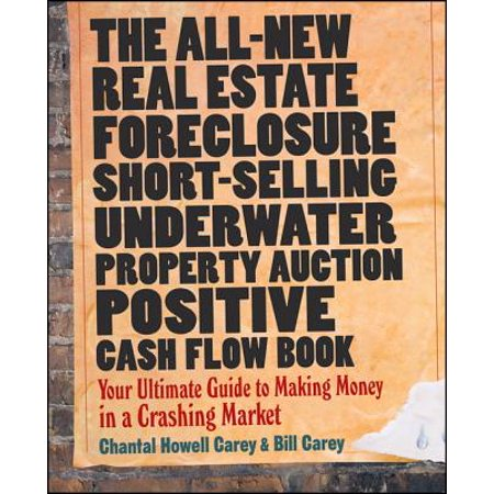 The All-New Real Estate Foreclosure, Short-Selling, Underwater, Property Auction, Positive Cash Flow Book - (Best Way To Find Foreclosures And Short Sales)
