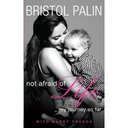 Not Afraid of Life : My Journey So Far (Paperback)