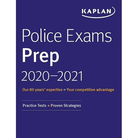 Kaplan Test Prep: Police Exams Prep 2020-2021 : 4 Practice Tests + Proven Strategies (Paperback)