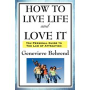 How to Live Life and Love It - eBook