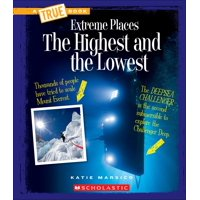 A True Book: Extreme Places: The Highest and the Lowest (a True Book: Extreme Places) (Paperback)