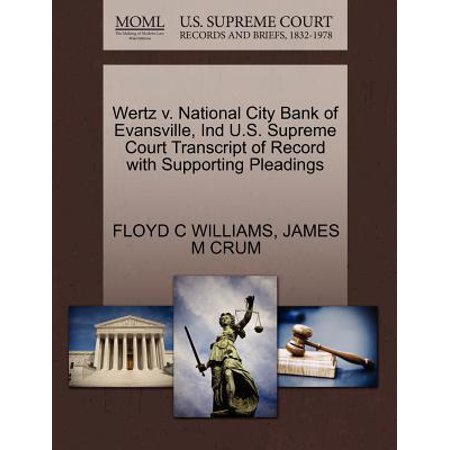 Wertz V. National City Bank of Evansville, Ind U.S. Supreme Court Transcript of Record with Supporting Pleadings for $<!---->