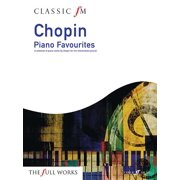 Classic FM -- Chopin Piano Favorites : A Selection of Piano Works by Chopin for the Intermediate Pianist