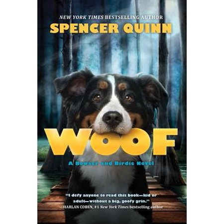 Woof: A Bowser and Birdie Novel](Bowser Children)