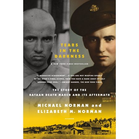 Tears in the Darkness : The Story of the Bataan Death March and Its