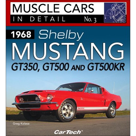 Shelby Gt500 Lamp - 1968 Shelby Mustang Gt350, Gt500 and Gt500 Kr: Muscle Cars in Detail No. 3