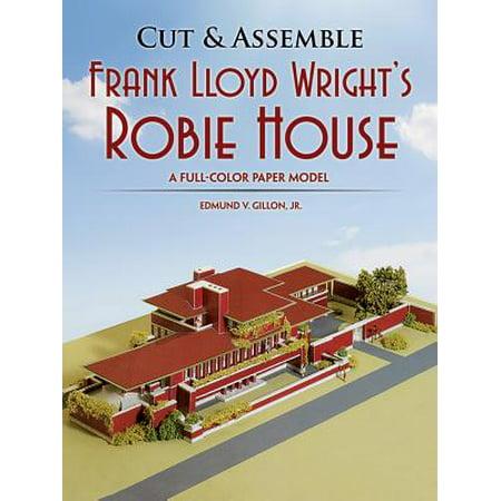 Frank Lloyd Wright Martin House - Cut & Assemble Frank Lloyd Wright's Robie House : A Full-Color Paper Model