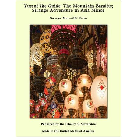Yussuf the Guide: The Mountain Bandits; Strange Adventure in Asia Minor - eBook - Female Bandit In Spanish