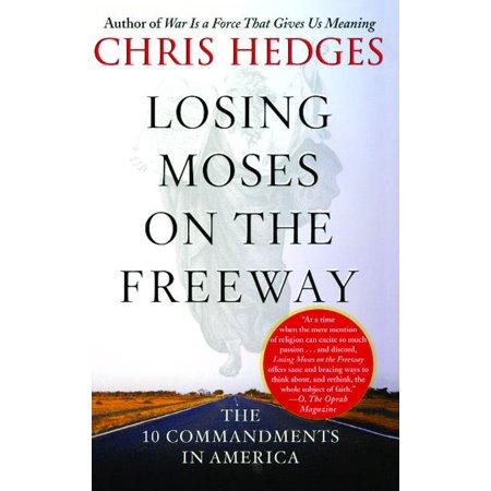 Losing Moses on the Freeway : The 10 Commandments in America (Ten Native American Commandments)