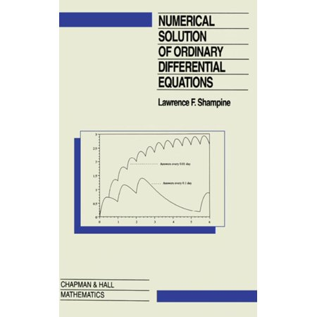 Numerical Solution of Ordinary Differential Equations - (Numerical Solution Of Ordinary Differential Equations Shampine)
