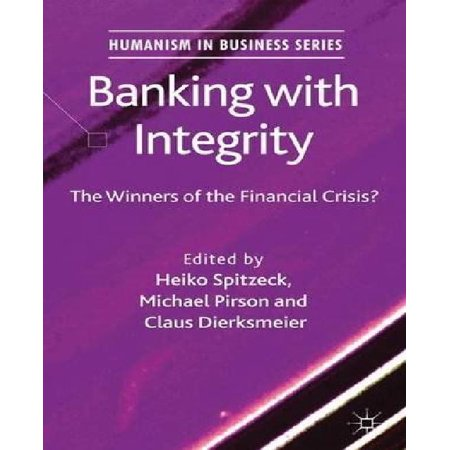 Banking With Integrity  The Winners Of The Financial Crisis