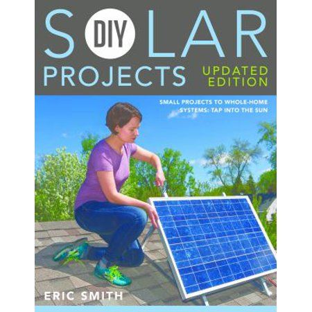 Diy Solar Projects  Small Projects To Whole Home Systems  Tap Into The Sun
