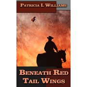 Beneath Red Tail Wings - eBook