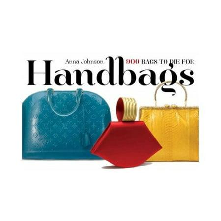 Handbags  900 Bags To Die For