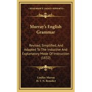 Murray's English Grammar : Revised, Simplified, and Adapted to the Inductive and Explanatory Mode of Instruction (1832)