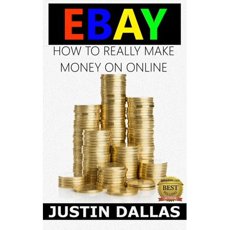 Ebay How To Really Make Money Online Ebook Walmart Com