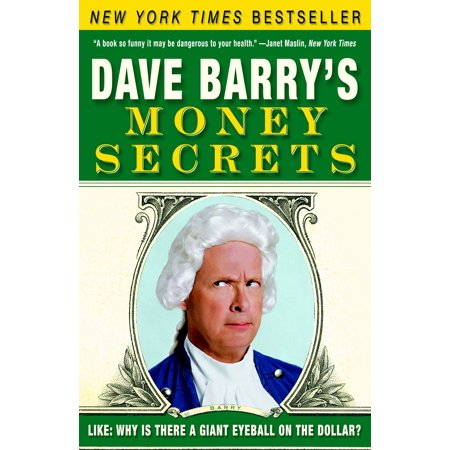 Dave Barry's Money Secrets : Like: Why Is There a Giant Eyeball on the (Dave And The Giant Pickle Part 1)