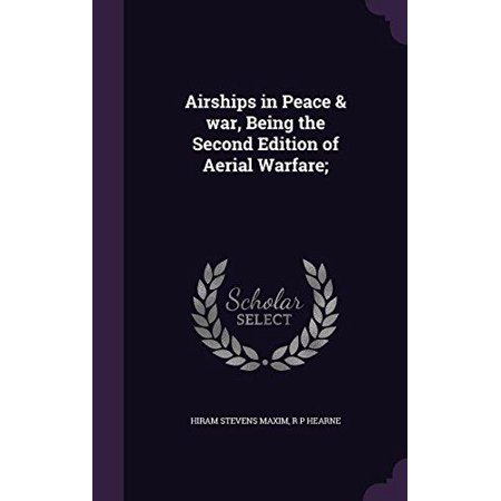 Airships in Peace & War, Being the Second Edition of Aerial Warfare; - image 1 of 1