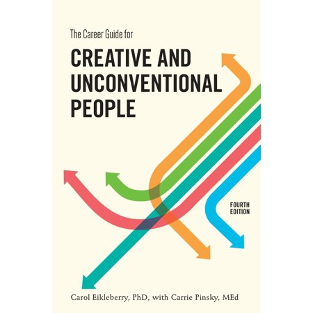 The Career Guide for Creative and Unconventional People, Fourth (The Career Guide For Creative And Unconventional People)